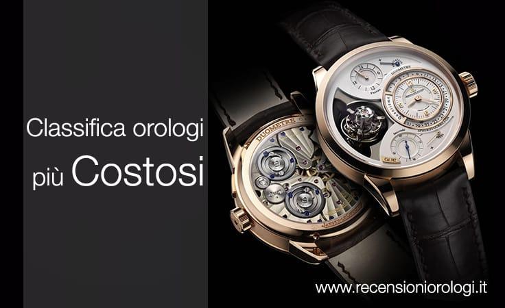 retrò nuovo stile di cerca ufficiale Classifica degli orologi costosi - Recensioni Orologi